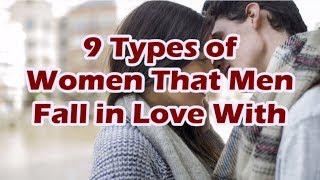 9 Types of Women That Men Fall in Love With