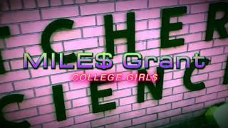 Mile$ Grant - College Girls (Official Music Video)