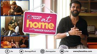 At home with Singer Ranjith | I always long to get back to my home | JFW Exclusive