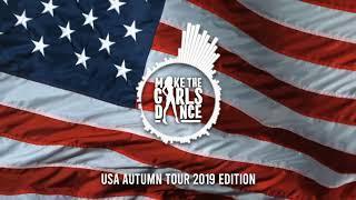 MAKE THE GIRLS DANCE - USA AUTUMN TOUR 2019
