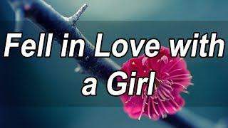 Fell in Love with a Girl