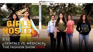 Girls Hostel EP02 | Dentals Vs. Medicals - The Fashion Showdown || Girliyapa Originals