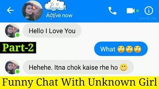 Part-2 | Girl Saying I LOVE YOU | Chatting with Stranger Girl on Facebook | Messenger Chat