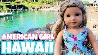 American Girl Doll Hawaii Trip