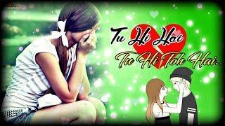 Sad Girls Whatsapp Status Video - Tu Hi Hai female version Whatsapp status - New Whatsapp status
