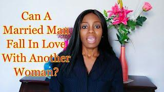 Can a married man fall in love with another woman?