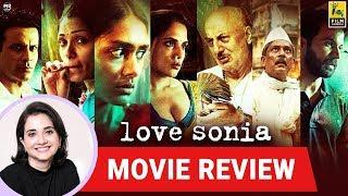Anupama Chopra's Movie Review of Love Sonia | Tabrez Noorani | Mrunal Thakur | Richa Chadha