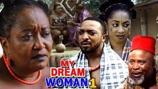 My Dream Woman Season 1 - 2018 Latest Nigerian Nollywood Movie Full HD