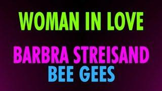 WOMAN IN LOVE • BARBRA STREISAND and BEE GEES • LYRICS FOR KARAOKE TRAINING