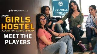 Girls Hostel | Meet The Players || Girliyapa Originals