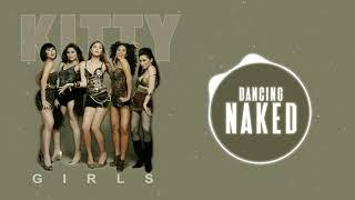 Kitty Girls - Dancing Naked (Audio) ????