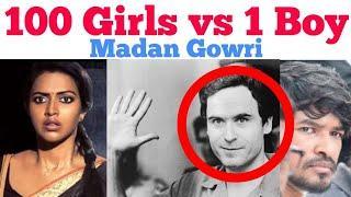 100 Girls vs 1 Boy | Tamil | Ted Bundy | Madan Gowri | MG