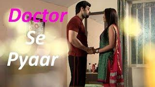 Lady Doctor Se Pyaar    IN LOVE WITH Doctor    A True Romantic Love Story crime