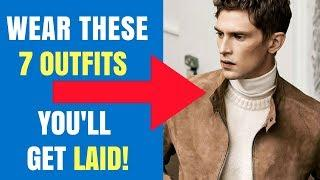 7 Outfits to GET YOU LAID! | Things Guys Wear That Girls LOVE | Mens Fashion & Style Inspiration