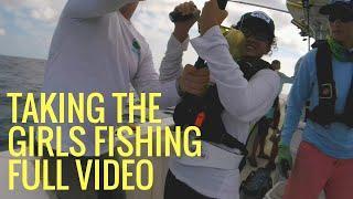 Taking the Girls Fishing FULL VIDEO