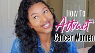 How To Attract A Cancer Woman ????   Make Her Fall In Love????