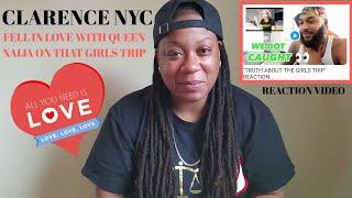 CLARENCE NYC WAS FEELING QUEEN NAIJA DURING THAT GIRLS TRIP (REACTION VIDEO)