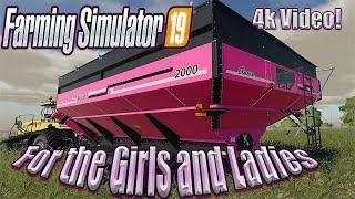 Farming simulator 19 4k - For The Girls or Chicks! Much Love Ladies