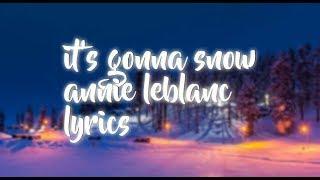 """It's Gonna Snow"" Lyrics - Annie LeBlanc || Chicken Girls Lyrics"