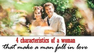 4 characteristics of a woman that make a man fall in love