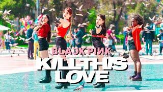 [KPOP IN PUBLIC] BLACKPINK (블랙핑크) 'Kill This Love' DANCE COVER by Girl Krush