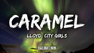 Lloyd - Caramel ft. City Girls (Lyrics / Lyric Video)