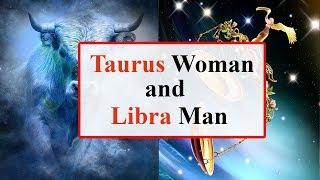 Taurus woman and libra man love compatibility