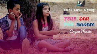 Tere Dar Par Sanam l Little Cute boy & Girl Love story l latest Hindi song 2018 l Kumar Sanu Song |