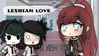 "Lesbian love #1 (Gacha Life) ""A new girl ?"""