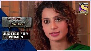 Crime Patrol | तलप | Justice For Women