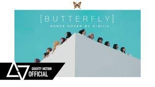 "[ GRAVITY x K-GIRLS ] MV & Dance Ver.  LOONA ""Butterfly"" (1thek DANCE COVER CONTEST)"