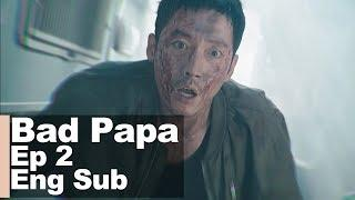 Jang Hyuk Saved the Girl and the Woman.. But.. [Bad Papa Ep 2]