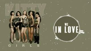 Kitty Girls - We in Love (Audio) ????