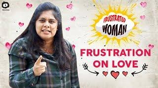 Frustrated Woman FRUSTRATION on LOVE | Telugu Comedy Web Series | Sunaina | Khelpedia