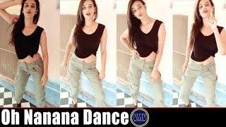 Oh Nanana Dance Challenge | Girls Dance On Musically | Musically Dirty | Viral Media Videos