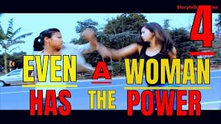 even a woman has the power part 4