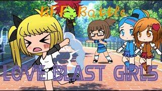 Love Blast Girls | Ep 6: BFF Battle | Gacha Life Roleplay