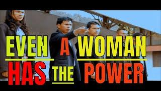 even a woman has the power part 1