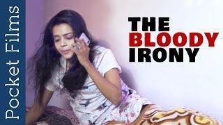 The bloody Irony - Short Film - Are we supportive enough to females on those days?