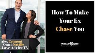 How To Make Your Ex Chase You
