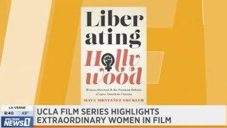 """Liberating Hollywood: """"UCLA Film Series Highlights Extraordinary Women in Film"""""""