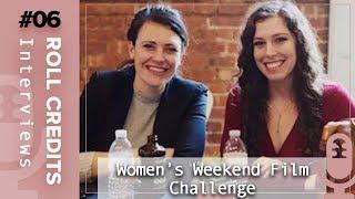 RC Interviews - Creators of the Women's Weekend Film Challenge