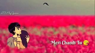 Mera Sona Tu ???? Romantic song   Romantic status   Love WhatsApp status   new Girls status   status