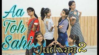 Aa Toh sahi Dance Performance For Girls | Choreography By Indradeep | Judwaa 2