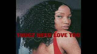 THUGZ NEED LOVE  // Summer Walker - Girls Need Love  REMIX