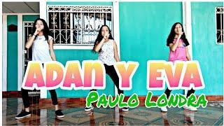 Adan y Eva - Paulo Londra (Coreografía) /Girls Dance