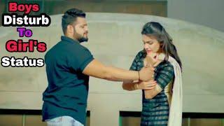 ????????Boys Disturb To Girls Whatsapp Status Video 2018???????? | Couples Fight WhatsApp Status Vid