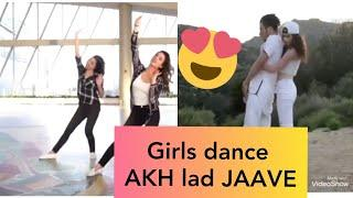 Girls Dance -Akh lad Jaave New song -remix akh lad jaave