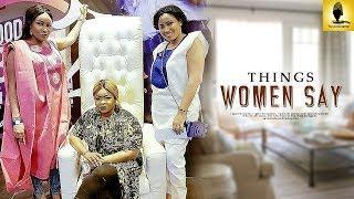 THINGS WOMEN SAY - 2018 Yoruba Movie | Latest 2018 Yoruba Movie