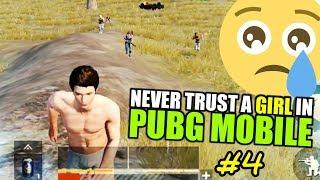 NEVER TRUST A GIRL #4 I SAD LOVE STORY IN PUBG MOBILE